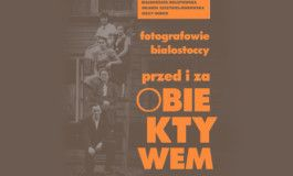 """""""Białystok Photographers. In front of and behind the Lens 1915-1939"""" available for download"""